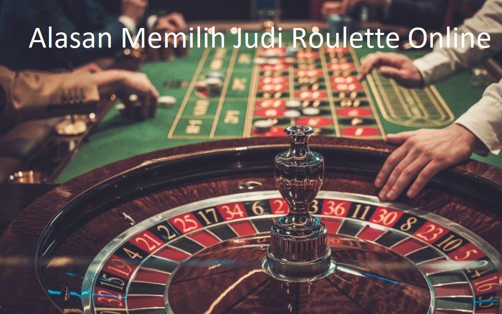 Alasan Memilih Judi Roulette Online